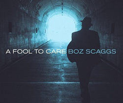 Boz Scaggs «A Fool To Care» (2015)