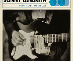 Sonny Landreth – «Bound By The Blues» (2015)