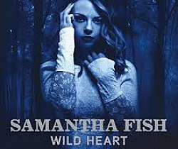 "Samantha Fish - ""Wild Heart"" (2015)"
